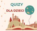 Spotkanie z bajką – quizy dla dzieci