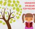 """""""Wiosenne Drzewko Czytelnicze"""""""